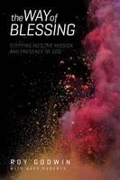 The Way of Blessing: Stepping Into the Mission and Presence of God (Paperback)