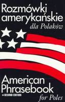 Rozmowki Amerykanskie Dla Polakow: American Phrasebook for Poles (Paperback)