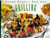 Grilling - Great Taste - Low Fat S. (Spiral bound)