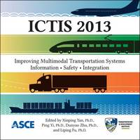 ICTIS 2013: Improving Multimodal Transportation Systems-Information, Safety, and Integration (CD-ROM)