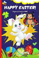 Easter Journal For Kids: Fun Easter Themed Journal For Boys And Girls To Write In Their Easter Wishes, Thoughts And Spring Season Activities (Paperback)