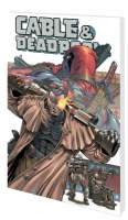 Cable & Deadpool Vol.2: The Burnt Offering (Paperback)
