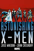 Astonishing X-men By Joss Whedon & John Cassaday (Hardback)