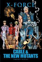 X-force: Cable & the New Mutants: X-force: Cable & The New Mutants Cable & the New Mutants (Hardback)
