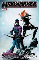 Hawkeye & Mockingbird/Black Widow: Hawkeye & Mockingbird/black Widow: Widowmaker Widowmaker (Paperback)