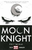 Moon Knight: Moon Knight Volume 1: From The Dead From the Dead Volume 1 (Paperback)