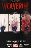Wolverine: Three Months To Die Book 2 (Paperback)