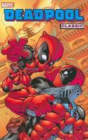 Deadpool Classic Volume 5 (Paperback)