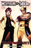 Wolverine And Jubilee: Curse Of The Mutants (Paperback)