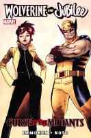 Wolverine And Jubilee: Curse Of The Mutants (Hardback)