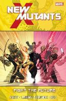 New Mutants: New Mutants - Vol. 7: Fight The Future Fight the Future Vol. 7 (Paperback)