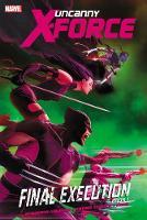 Uncanny X-force - Volume 6: Final Execution - Book 1 (Paperback)