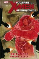 Wolverine And The X-men: Alpha & Omega (Hardback)