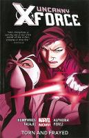 Uncanny X-force Volume 2: Torn And Frayed (marvel Now) (Paperback)