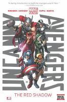 Uncanny Avengers - Volume 1: The Red Shadow (marvel Now) (Hardback)