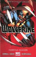 Wolverine - Volume 1: Hunting Season (marvel Now) (Paperback)
