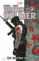Winter Soldier: Winter Soldier - Volume 4: The Electric Ghost Electric Ghost Volume 4 (Paperback)