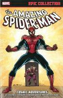 Amazing Spider-Man: Amazing Spider-man Epic Collection: Cosmic Adventures Epic Collection: Cosmic Adventures (Paperback)
