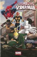 Marvel Universe: Marvel Universe Ultimate Spider-man Volume 6 Ultimate Spider-Man Volume 6 (Paperback)