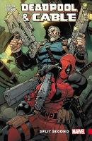 Deadpool & Cable: Split Second (Paperback)