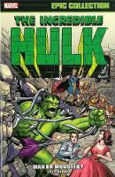 Incredible Hulk Epic Collection: Man Or Monster? (Paperback)