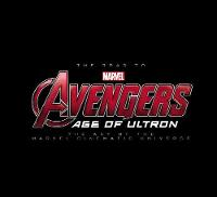Road To Marvel's Avengers, The: Age Of Ultron: The Art Of The Marvel Cinematic Universe (Hardback)