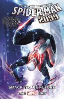 Spider-man 2099 Vol. 3: Smack To The Future (Paperback)