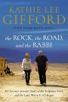 The Rock, the Road, and the Rabbi: My Journey into the Heart of Scriptural Faith and the Land Where It All Began (Hardback)