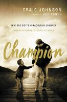 Champion: How One Boy's Miraculous Journey Through Autism Is Changing the World (Paperback)
