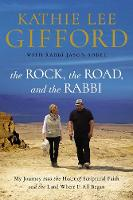 The Rock, the Road, and the Rabbi: My Journey into the Heart of Scriptural Faith and the Land Where It All Began (Paperback)