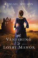 The Vanishing at Loxby Manor (Paperback)