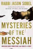 Mysteries of the Messiah: Unveiling Divine Connections from Genesis to Today (Hardback)