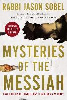 Mysteries of the Messiah: Unveiling Divine Connections from Genesis to Today (Paperback)