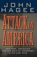 Attack on America: New York, Jerusalem and the Role of Terrorism in the Last Days (Paperback)