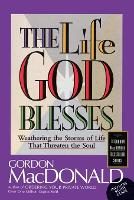 The Life God Blesses: Weathering the Storms of Life That Threaten the Soul (Paperback)