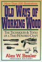 Old Ways of Working Wood: Techniques and Tools of a Time Honoured Craft (Hardback)