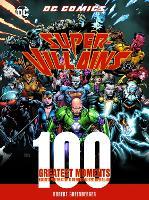 DC Comics Super-Villains: 100 Greatest Moments: Volume 5
