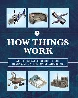 How Things Work: An Illustrated Guide to the Mechanics Behind the World Around Us - How Things Work 6 (Hardback)