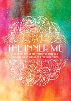 The Inner Me: A Journal to Connect with Yourself and Discover What Brings You True Happiness - Creative Keepsakes 3 (Paperback)