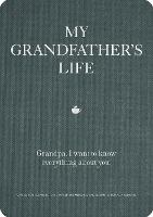 My Grandfather's Life: Grandpa, I want to know everything about you. Give to Your Grandfather to Fill in with His Memories and Return to You as a Keepsake - Creative Keepsakes 12 (Paperback)