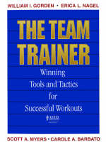 The Team Trainer: Winning Tools and Tactics for Successful Workouts (Paperback)