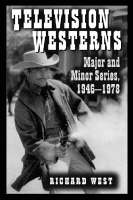 Television Westerns: Major and Minor Series, 1946-78 - McFarland classics (Paperback)