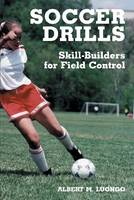 Soccer Drills: Skill Builders for Field Control (Paperback)