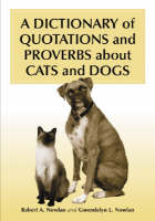 A Dictionary of Quotations and Proverbs About Cats and Dogs