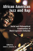 African American Jazz And Rap: Social and Philosophical Examinations of Black Expressive Behaviour (Paperback)