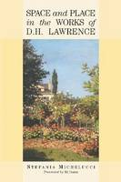 Space and Place in the Works of D H Lawrence (Paperback)