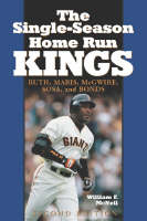 The Single Season Home Run Kings: Ruth, Maris, McGwire, Sosa and Bonds (Paperback)