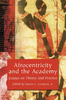 Afrocentricity and the Academy: Essays on Theory and Practice (Paperback)