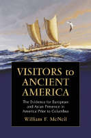 Visitors to Ancient America: The Evidence for European and Asian Presence in America Prior to Columbus (Paperback)