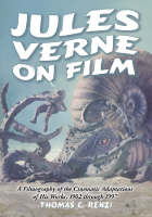 Jules Verne on Film: A Filmography of the Cinematic Adaptations of His Works, 1902 Through 1997 (Paperback)
